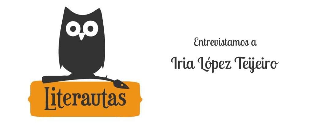 Entrevista a Iria López Teijeiro, Literautas