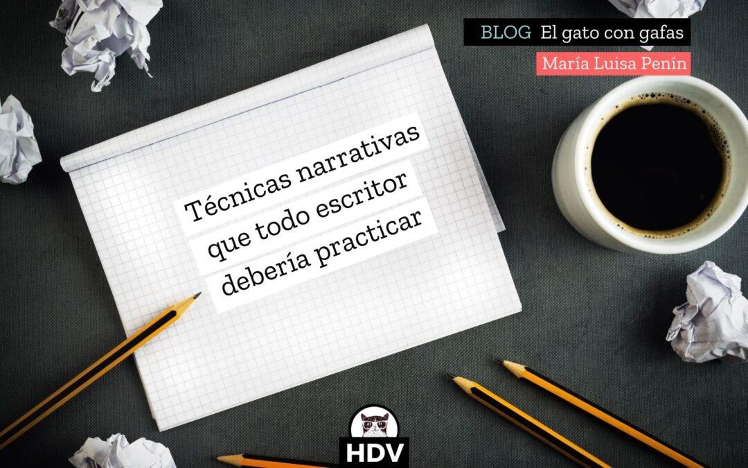Técnicas narrativas que todo escritor debería practicar